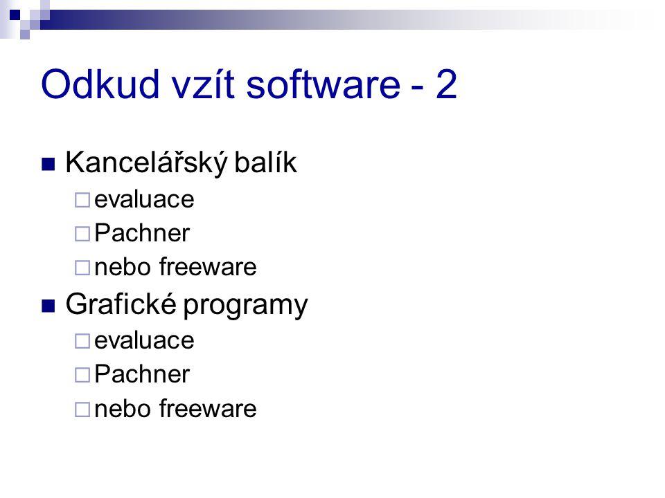 Odkud vzít software - 2 Kancelářský balík  evaluace  Pachner  nebo freeware Grafické programy  evaluace  Pachner  nebo freeware