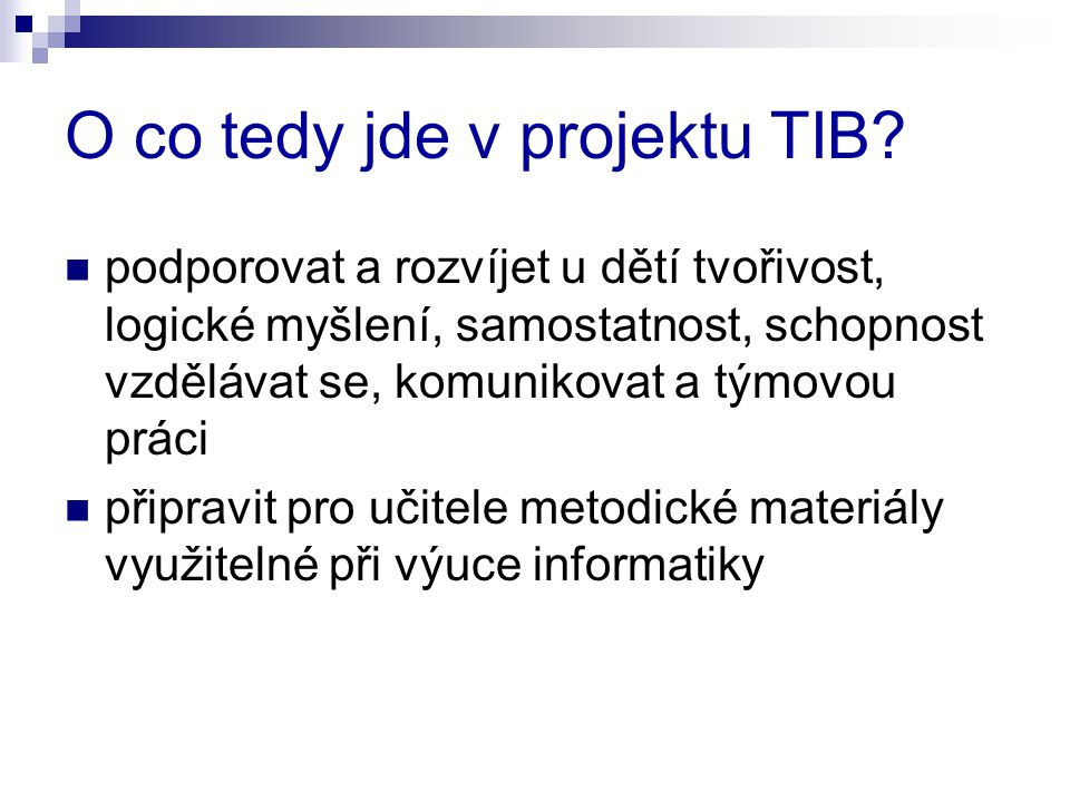 O co tedy jde v projektu TIB.
