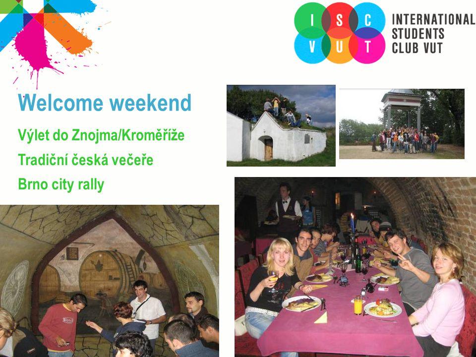 Welcome weekend Výlet do Znojma/Kroměříže Tradiční česká večeře Brno city rally