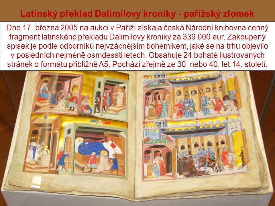 Latinský překlad Dalimilovy kroniky - pařížský zlomek Dne 17. března 2005 na aukci v Paříži získala česká Národní knihovna cenný fragment latinského p
