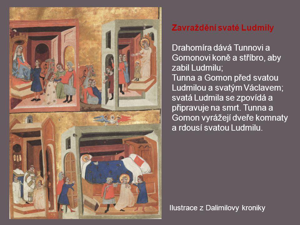 Zavraždění svaté Ludmily Drahomíra dává Tunnovi a Gomonovi koně a stříbro, aby zabil Ludmilu; Tunna a Gomon před svatou Ludmilou a svatým Václavem; sv