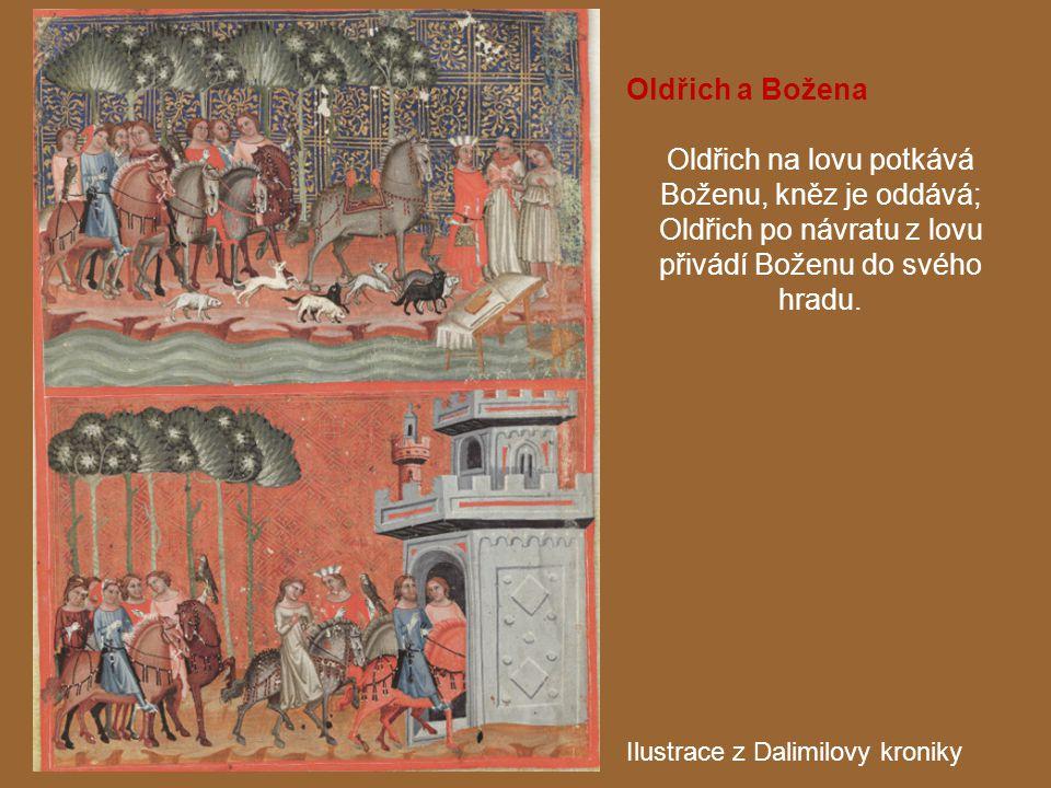Oldřich a Božena Oldřich na lovu potkává Boženu, kněz je oddává; Oldřich po návratu z lovu přivádí Boženu do svého hradu. Ilustrace z Dalimilovy kroni