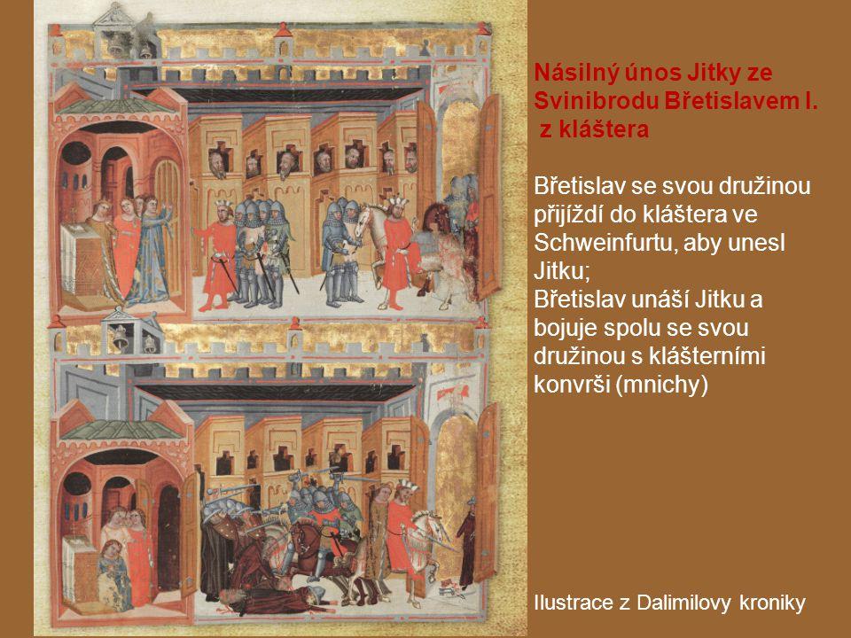 Násilný únos Jitky ze Svinibrodu Břetislavem I. z kláštera Břetislav se svou družinou přijíždí do kláštera ve Schweinfurtu, aby unesl Jitku; Břetislav
