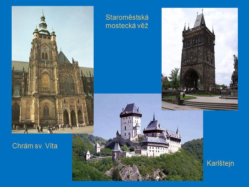 Chrám sv. Víta Staroměstská mostecká věž Karlštejn