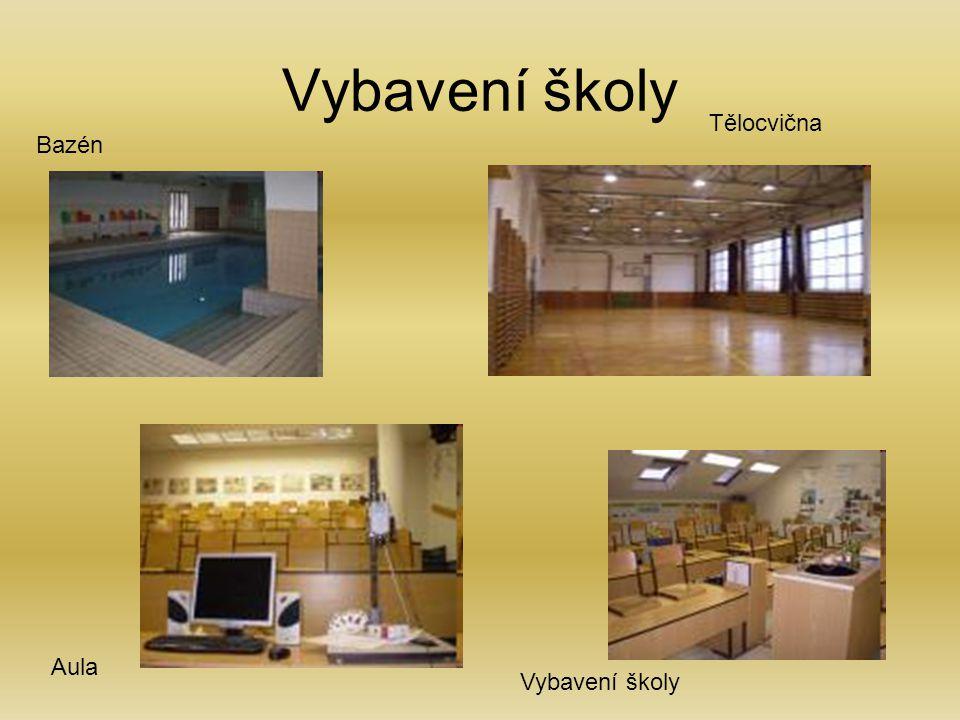 Vybavení školy Aula Bazén Tělocvična Vybavení školy