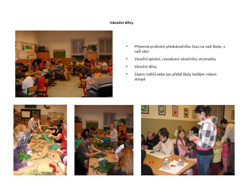 Vánoční dílny Příjemné prožívání předvánočního času na naší škole, v naší obci Vánoční zpívání, rozsvěcení vánočního stromečku Vánoční dílny Zájem rod