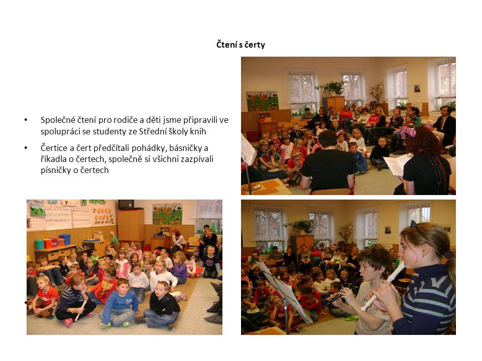 Čtení s čerty Společné čtení pro rodiče a děti jsme připravili ve spolupráci se studenty ze Střední školy knih Čertice a čert předčítali pohádky, básn