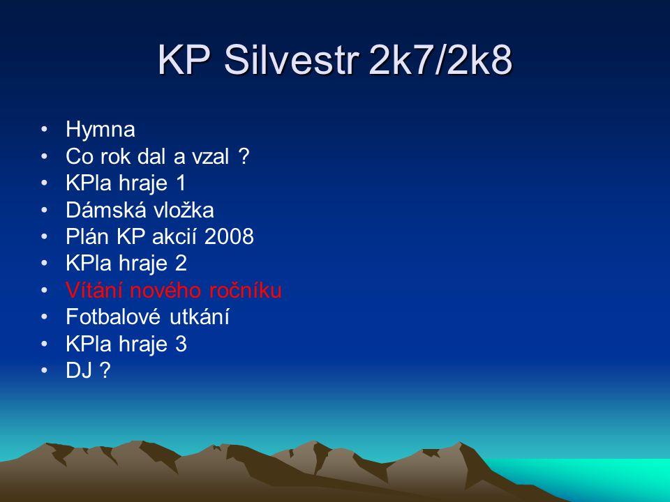 KP Silvestr 2k7/2k8 Hymna Co rok dal a vzal .