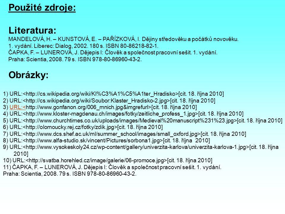 Použité zdroje: Literatura: MANDELOVÁ, H. – KUNSTOVÁ, E.