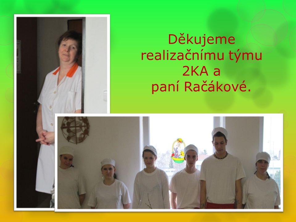 Děkujeme realizačnímu týmu 2KA a paní Račákové.