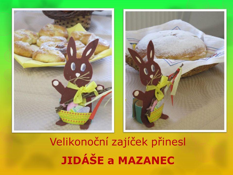 Velikonoční zajíček přinesl JIDÁŠE a MAZANEC