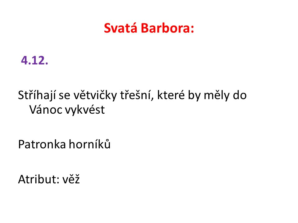 Svatá Barbora: 4.12.