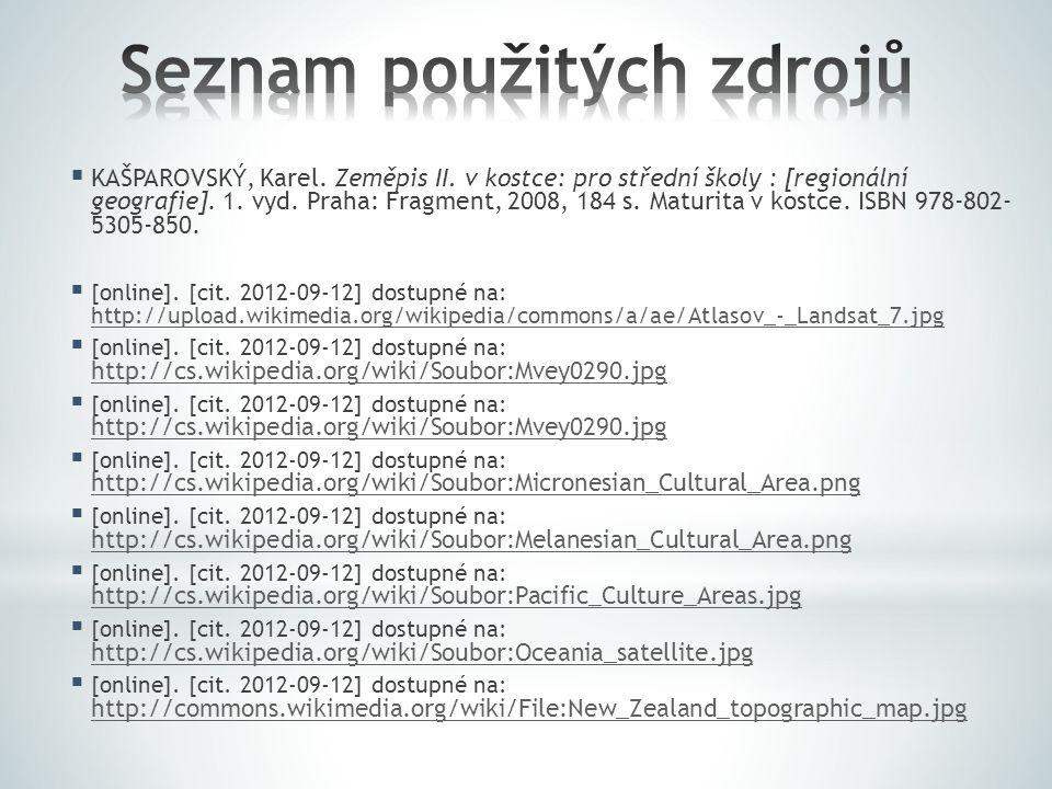  KAŠPAROVSKÝ, Karel. Zeměpis II. v kostce: pro střední školy : [regionální geografie]. 1. vyd. Praha: Fragment, 2008, 184 s. Maturita v kostce. ISBN