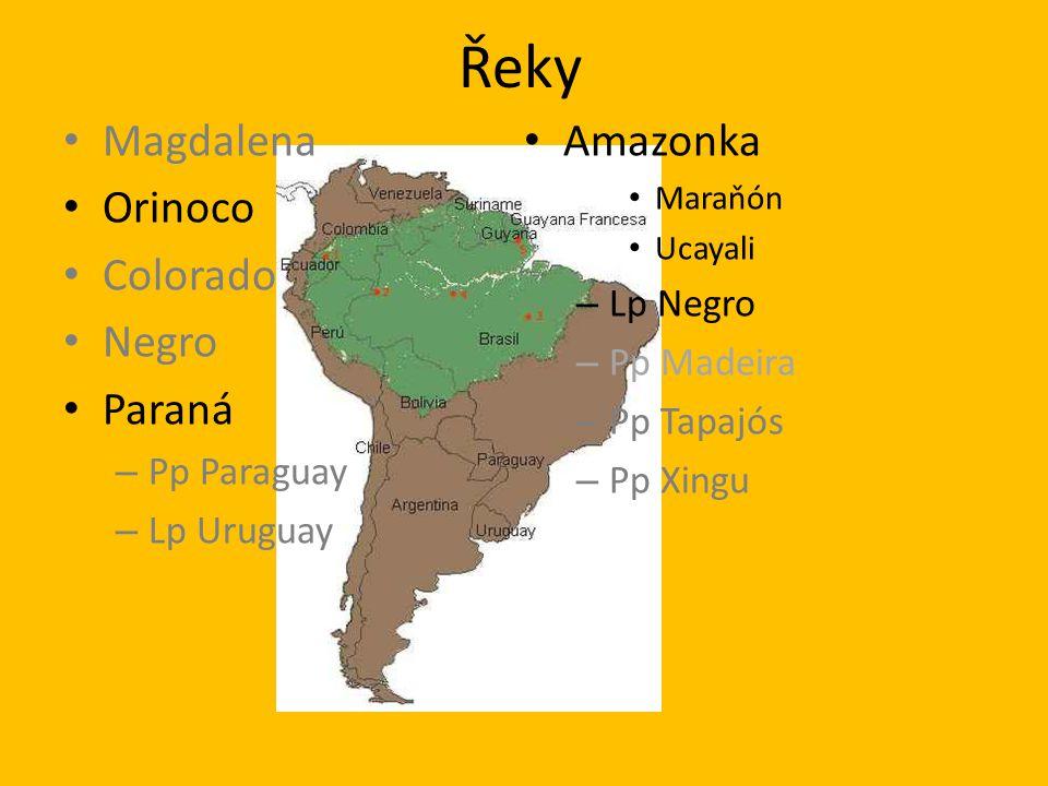 Řeky Magdalena Orinoco Colorado Negro Paraná – Pp Paraguay – Lp Uruguay Amazonka Maraňón Ucayali – Lp Negro – Pp Madeira – Pp Tapajós – Pp Xingu