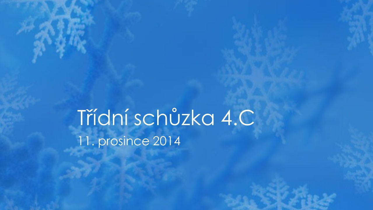 11. prosince 2014 Třídní schůzka 4.C