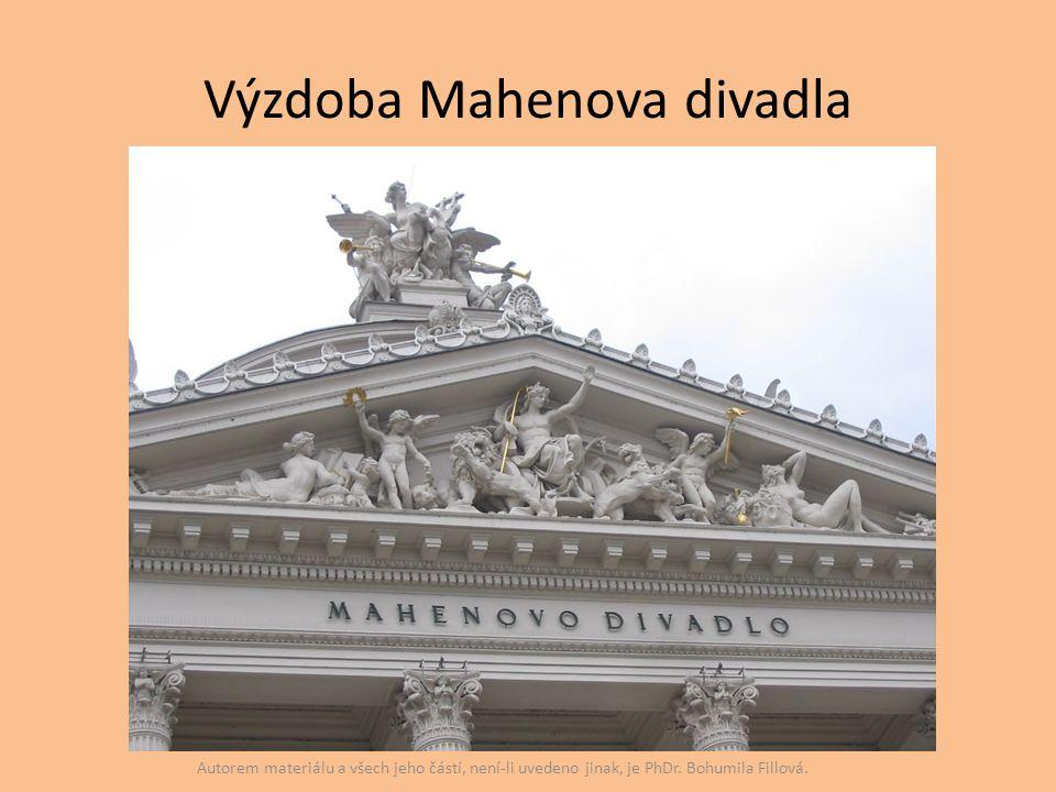 Výzdoba Mahenova divadla Autorem materiálu a všech jeho částí, není-li uvedeno jinak, je PhDr. Bohumila Fillová.