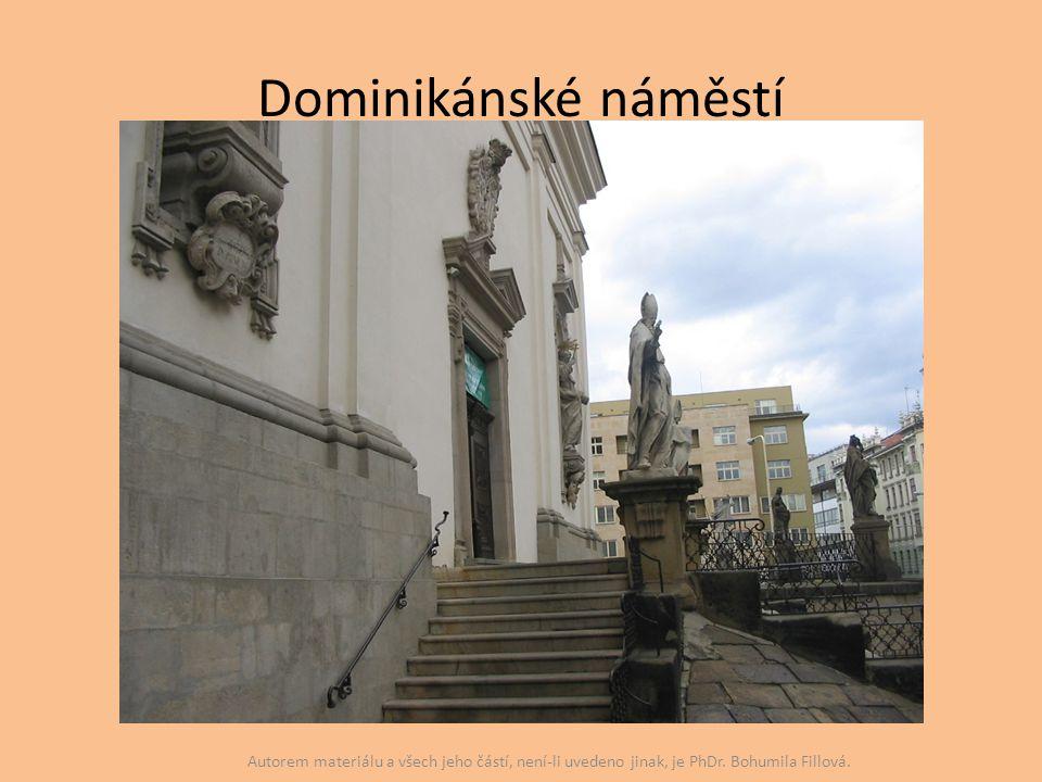 Dominikánské náměstí Autorem materiálu a všech jeho částí, není-li uvedeno jinak, je PhDr. Bohumila Fillová.