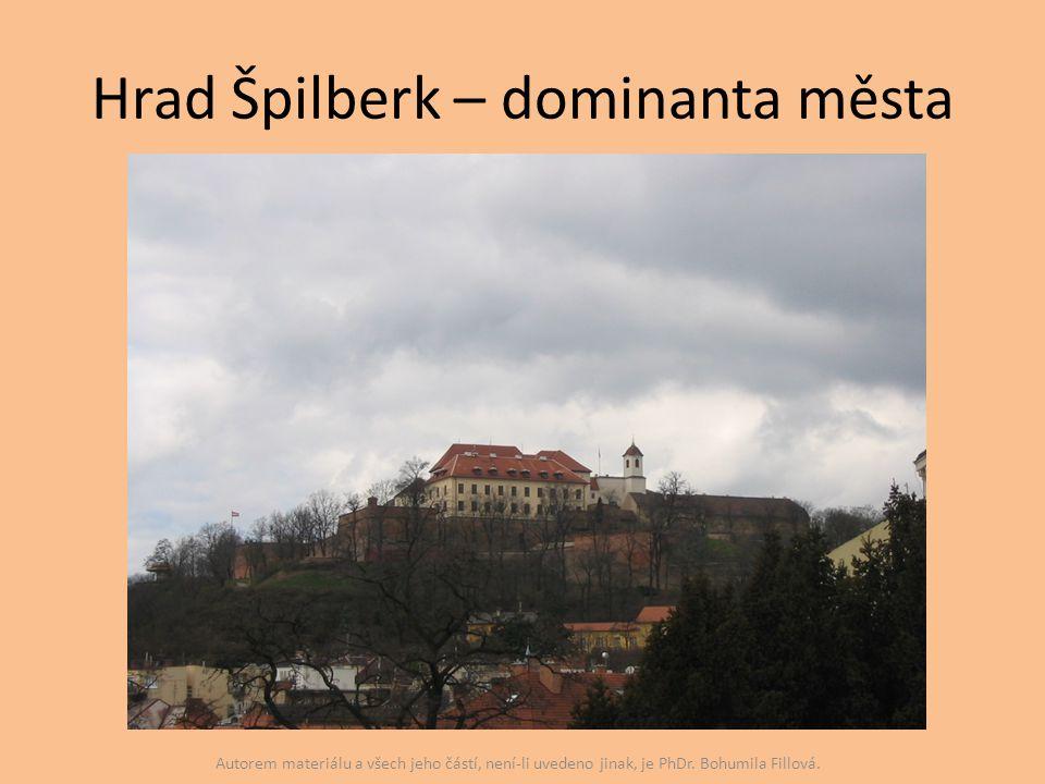 Hrad Špilberk – dominanta města Autorem materiálu a všech jeho částí, není-li uvedeno jinak, je PhDr. Bohumila Fillová.