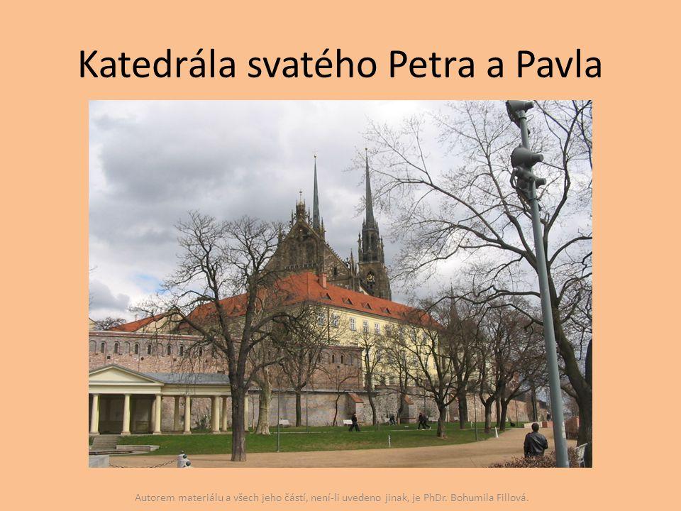 Katedrála svatého Petra a Pavla Autorem materiálu a všech jeho částí, není-li uvedeno jinak, je PhDr. Bohumila Fillová.