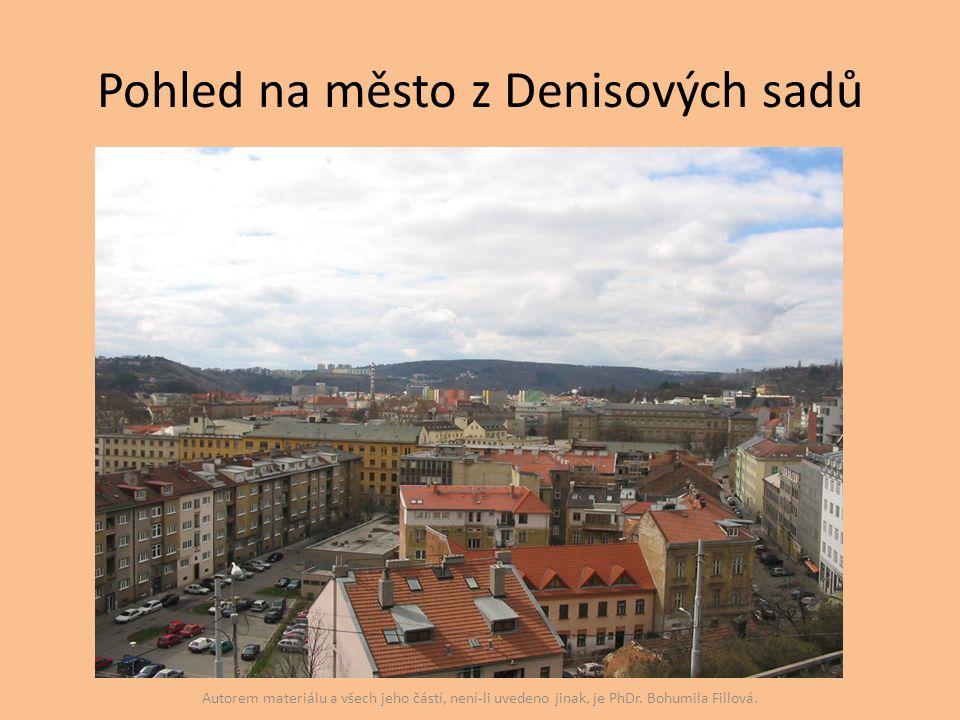 Pohled na město z Denisových sadů Autorem materiálu a všech jeho částí, není-li uvedeno jinak, je PhDr. Bohumila Fillová.