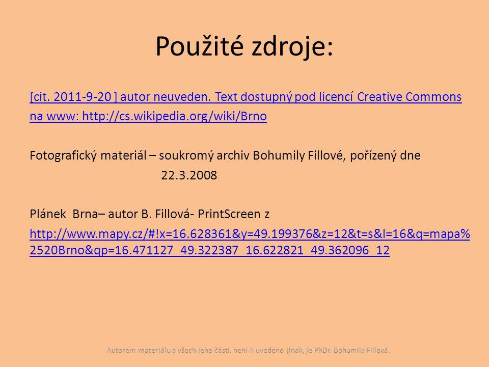 Použité zdroje: [cit. 2011-9-20 ] autor neuveden. Text dostupný pod licencí Creative Commons na www: http://cs.wikipedia.org/wiki/Brno Fotografický ma