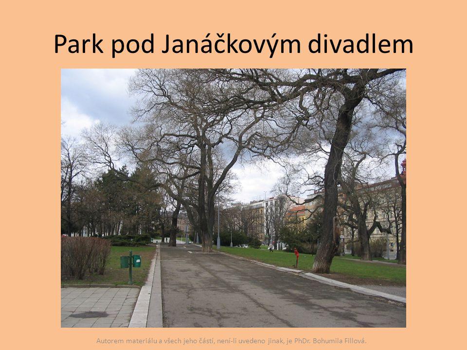 Park pod Janáčkovým divadlem Autorem materiálu a všech jeho částí, není-li uvedeno jinak, je PhDr. Bohumila Fillová.