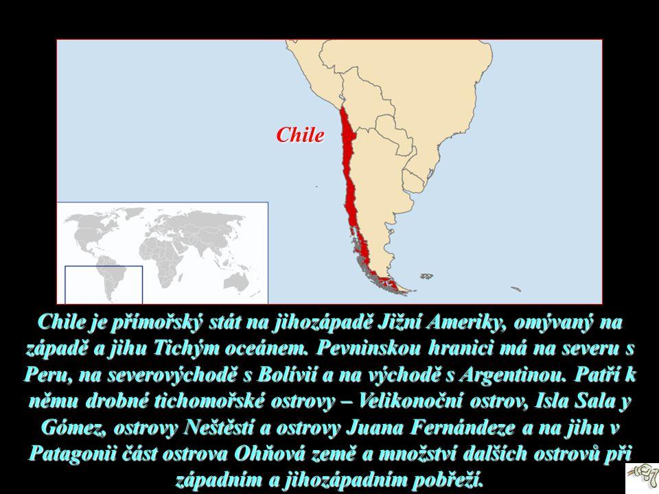 Chile je přímořský stát na jihozápadě Jižní Ameriky, omývaný na západě a jihu Tichým oceánem.