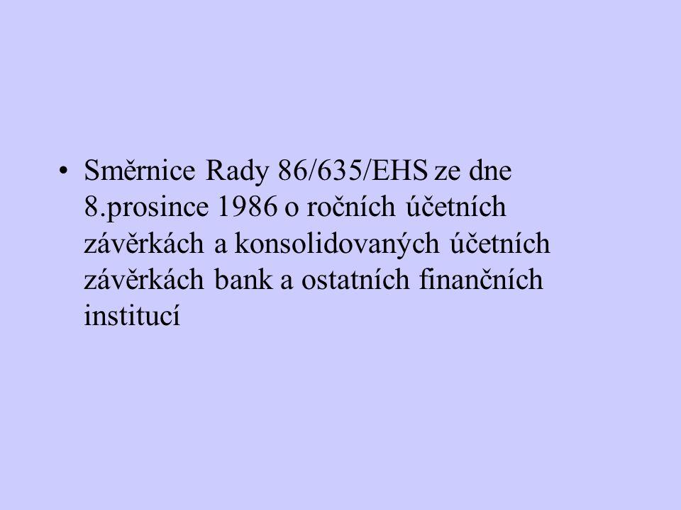 Směrnice Rady 86/635/EHS ze dne 8.prosince 1986 o ročních účetních závěrkách a konsolidovaných účetních závěrkách bank a ostatních finančních instituc