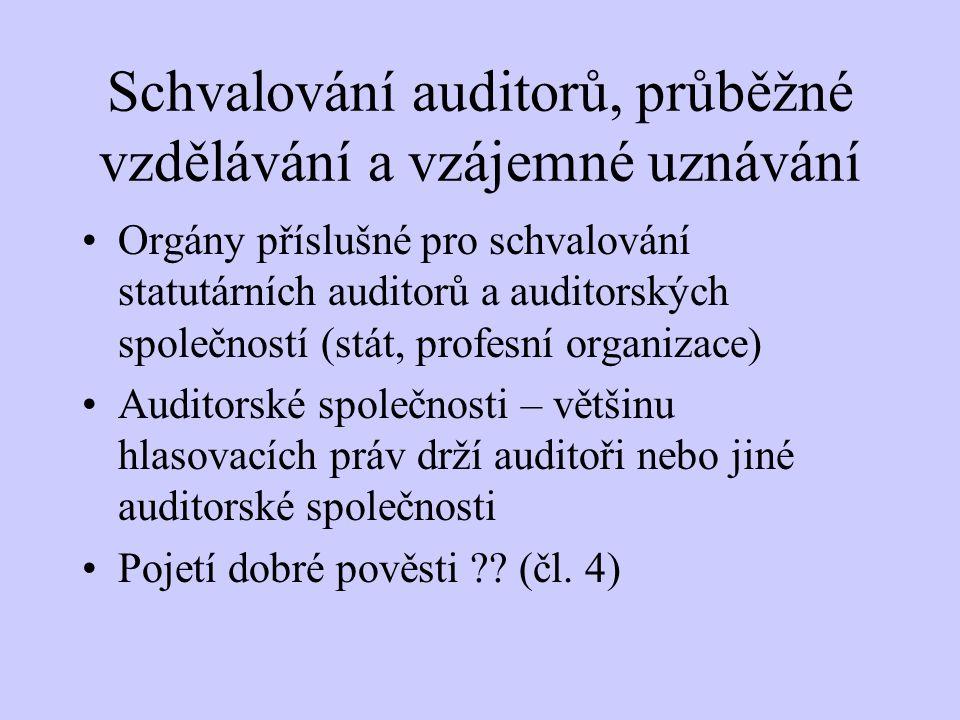 Schvalování auditorů, průběžné vzdělávání a vzájemné uznávání Orgány příslušné pro schvalování statutárních auditorů a auditorských společností (stát,