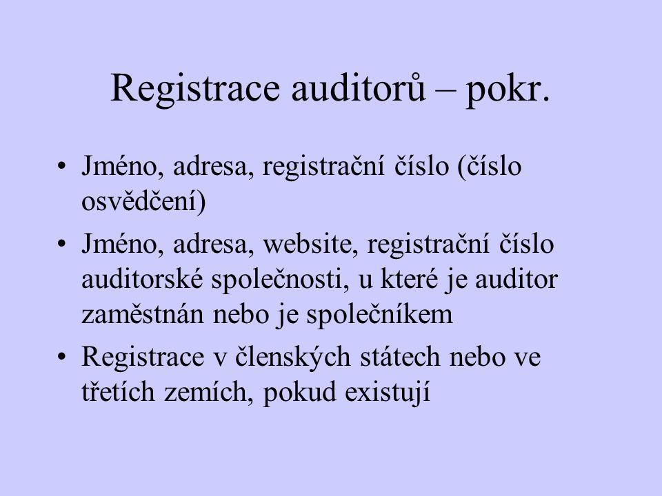 Registrace auditorů – pokr. Jméno, adresa, registrační číslo (číslo osvědčení) Jméno, adresa, website, registrační číslo auditorské společnosti, u kte