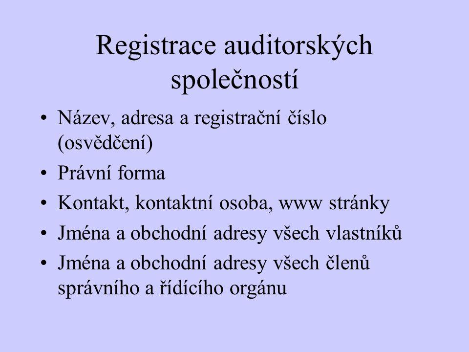 Registrace auditorských společností Název, adresa a registrační číslo (osvědčení) Právní forma Kontakt, kontaktní osoba, www stránky Jména a obchodní