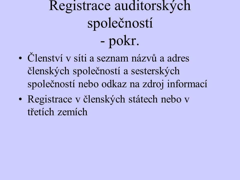 Registrace auditorských společností - pokr. Členství v síti a seznam názvů a adres členských společností a sesterských společností nebo odkaz na zdroj
