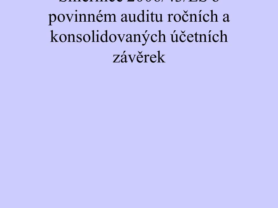 Vývoj relevantních směrnice Rady Čtvrtá směrnice Rady 78/660/EHS ze dne 25.července 1978 o ročních účetních závěrkách některých forem společností