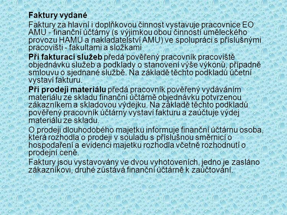 Faktury vydané Faktury za hlavní i doplňkovou činnost vystavuje pracovnice EO AMU - finanční účtárny (s výjimkou obou činností uměleckého provozu HAMU