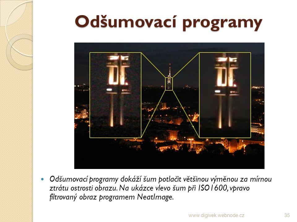 Odšumovací programy Odšumovací programy dokáží šum potlačit většinou výměnou za mírnou ztrátu ostrosti obrazu. Na ukázce vlevo šum při ISO1600, vpravo