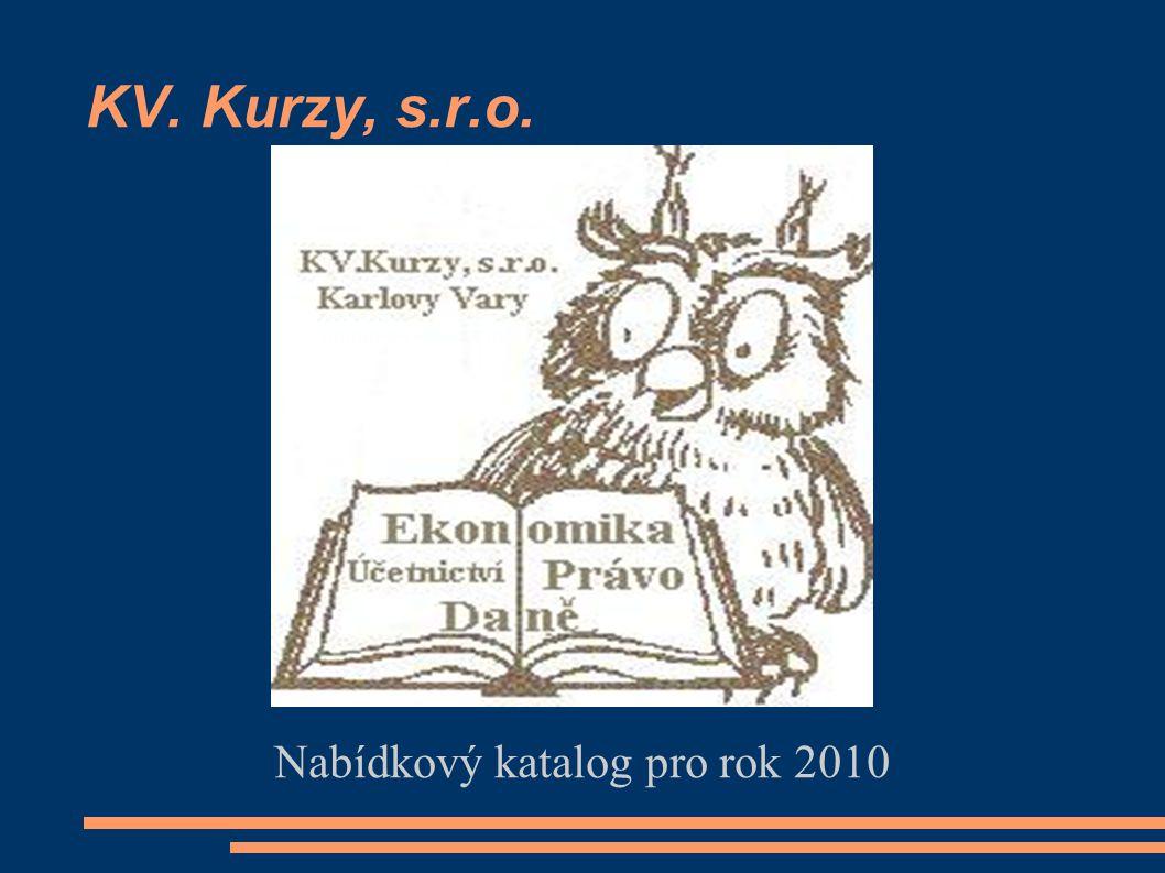 KV. Kurzy, s.r.o. Nabídkový katalog pro rok 2010