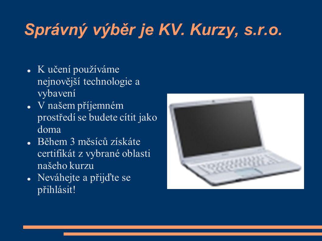 Najdete nás:  Sídlo: Bezručova 17, Karlovy Vary 360 01  E-mail: kv.kurzy@seznam.cz  Webové stránky: www.kv-kurzy.wgz.cz