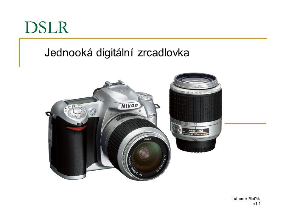 DSLR Jednooká digitální zrcadlovka Lubomír Maťák v1.1