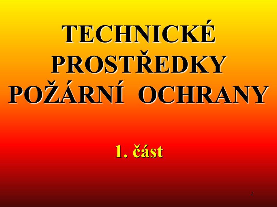 2 TECHNICKÉ PROSTŘEDKY POŽÁRNÍ OCHRANY 1. část