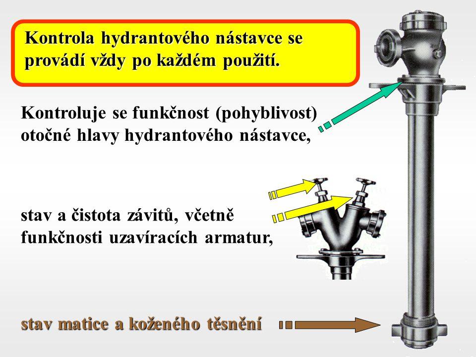 59 Kontrola hydrantového nástavce se provádí vždy po každém použití. Kontroluje se funkčnost (pohyblivost) otočné hlavy hydrantového nástavce, stav a