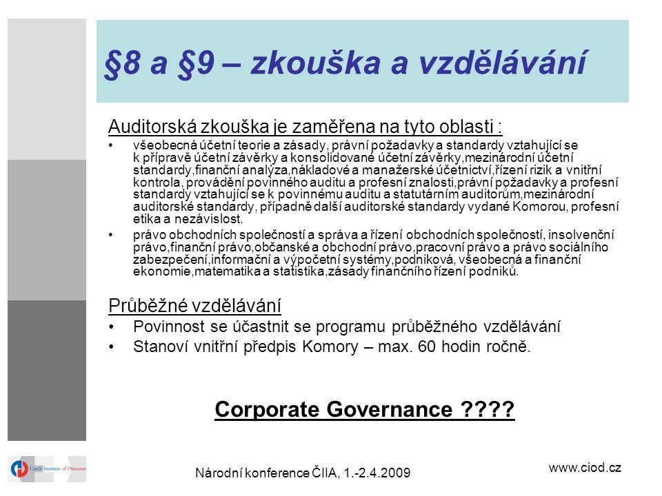 www.ciod.cz Národní konference ČIIA, 1.-2.4.2009 §8 a §9 – zkouška a vzdělávání Auditorská zkouška je zaměřena na tyto oblasti : všeobecná účetní teor