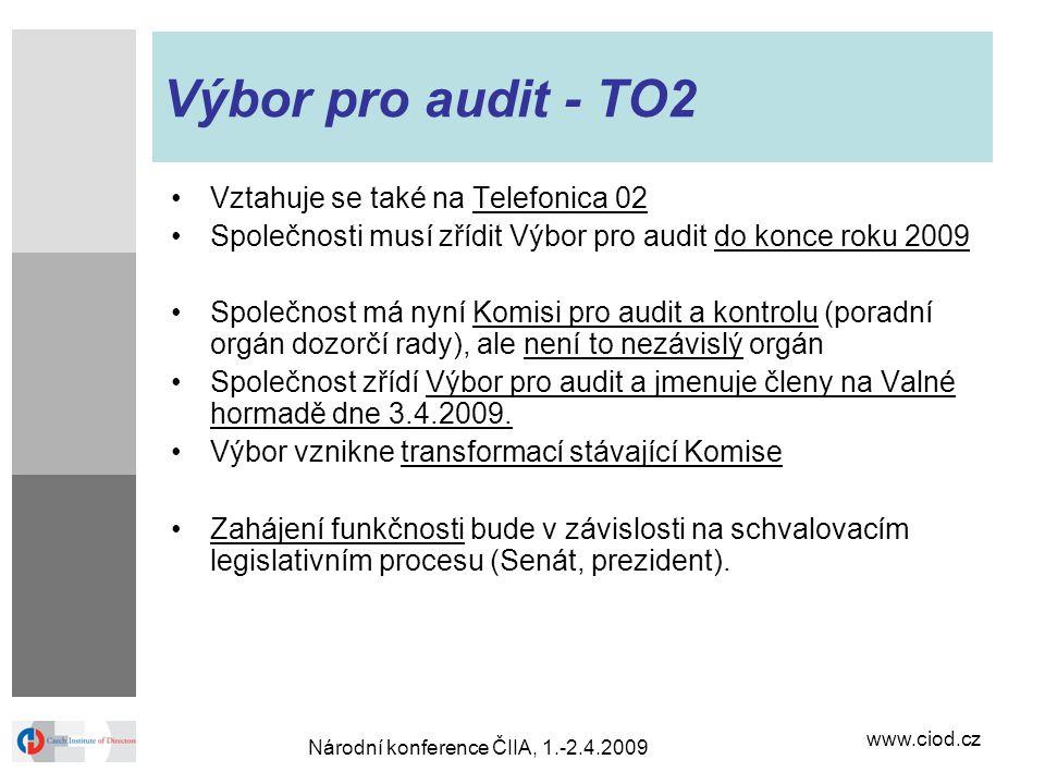 www.ciod.cz Národní konference ČIIA, 1.-2.4.2009 Výbor pro audit - TO2 Vztahuje se také na Telefonica 02 Společnosti musí zřídit Výbor pro audit do ko