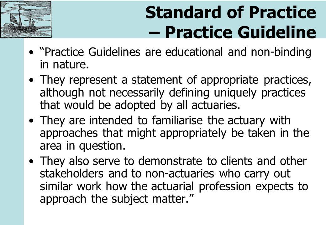 IAA standard IAA standard (Practice guideline) pro testování přiměřenosti závazků nepředepisuje žádné další povinnosti, pouze poskytuje výklad ustanovení IFRS 4