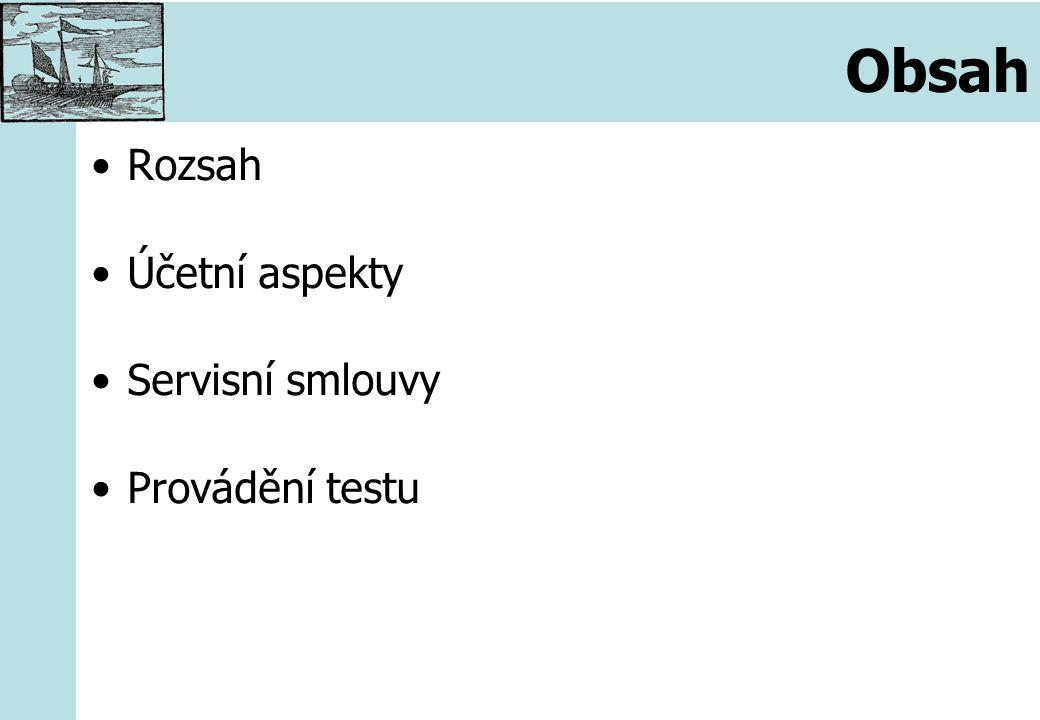 Rozsah Účetní aspekty Servisní smlouvy Provádění testu Obsah