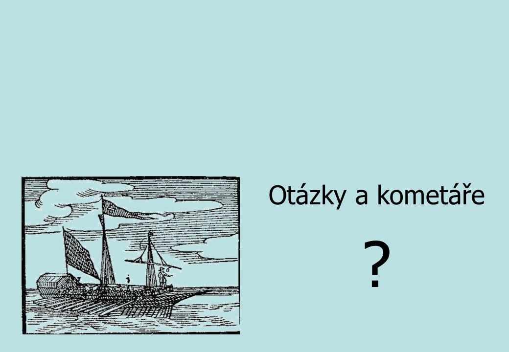 Otázky a kometáře ?