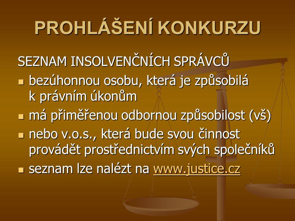 PROHLÁŠENÍ KONKURZU SEZNAM INSOLVENČNÍCH SPRÁVCŮ bezúhonnou osobu, která je způsobilá k právním úkonům bezúhonnou osobu, která je způsobilá k právním