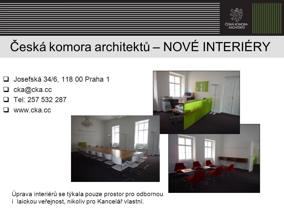 Česká komora architektů – NOVÉ INTERIÉRY  Josefská 34/6, 118 00 Praha 1  cka@cka.cc  Tel: 257 532 287  www.cka.cc Úprava interiérů se týkala pouze