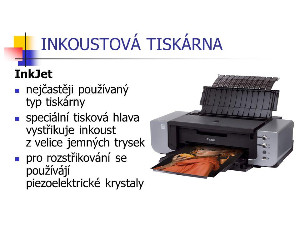 INKOUSTOVÁ TISKÁRNA InkJet nejčastěji používaný typ tiskárny speciální tisková hlava vystřikuje inkoust z velice jemných trysek pro rozstřikování se p