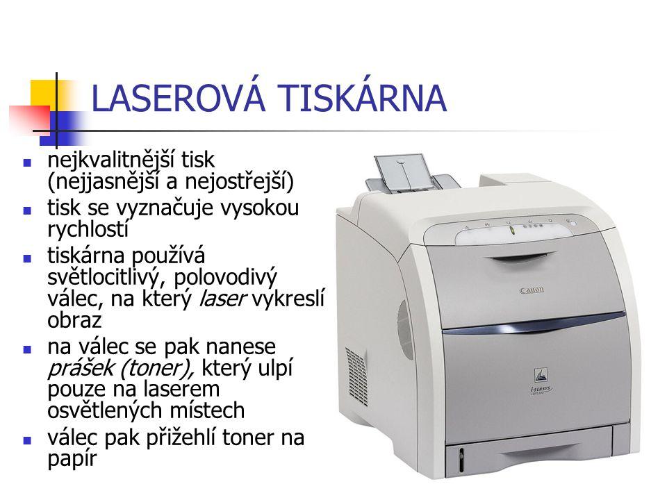 LASEROVÁ TISKÁRNA nejkvalitnější tisk (nejjasnější a nejostřejší) tisk se vyznačuje vysokou rychlostí tiskárna používá světlocitlivý, polovodivý válec