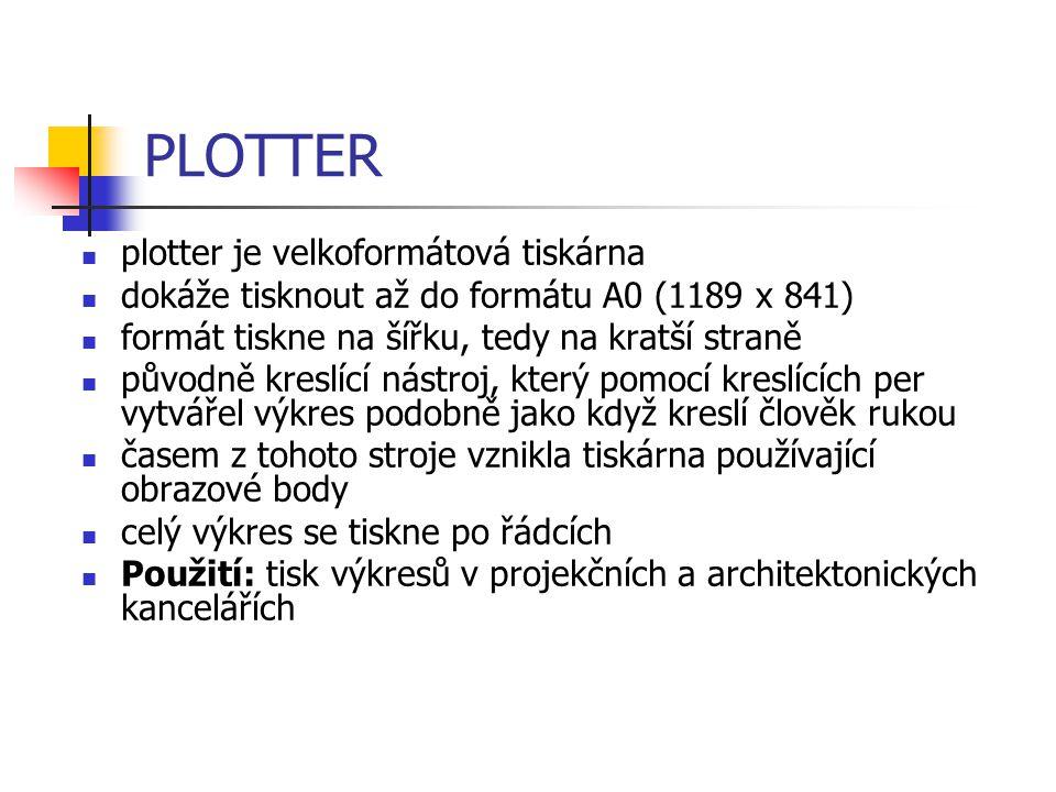 PLOTTER plotter je velkoformátová tiskárna dokáže tisknout až do formátu A0 (1189 x 841) formát tiskne na šířku, tedy na kratší straně původně kreslíc